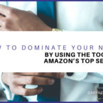 How to Dominate Your Niche by Using the Tools of Amazon's Top Sellers