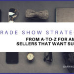 Trade Show Strategies From A To Z for Amazon Sellers that want Success