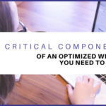 9 Critical Components of an Optimized Website You Need to Know