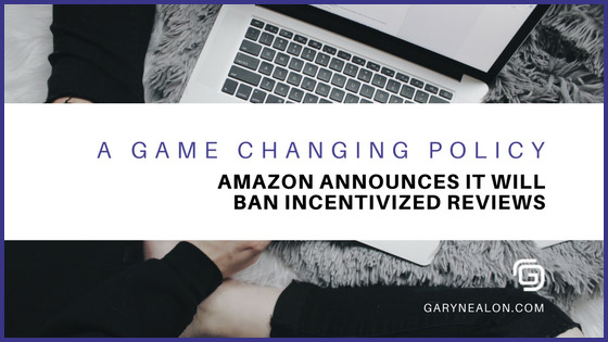 Amazon Bans Incentivized Reviews: One Year On – Gary ...