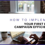 How to Implement Your First Email Campaign Efficiently