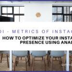 MOI- Metrics of Instagram: How To Optimize Your Instagram Presence Using Analytics