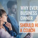 Why Every Business Owner Should Hire a Coach