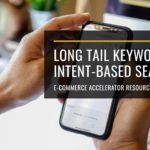 Long Tail Keywords and Intent-Based Search