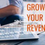 Growing Your Revenue