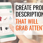 How to Grab Attention With Product Descriptions