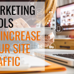 Marketing Tools to Increase Your Site Traffic