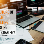 The Future of Content Marketing: Adjusting Your Strategy